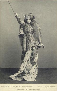 Maria Germanova as The Witch in The Blue Bird (Maurice Maeterlinck) of Moscow Art Theatre c. 1908