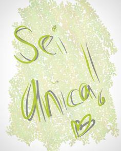 """#SeiUnica!  Ogni #donna dovrebbe ripeterselo almeno tre volte al giorno.. o anche di più! (e per sottolineare la  cosa ho scritto """" a dito"""" e non usando un font.. ) #volersibene #love #TipeTappe_SugherGirls #green #greenery #onlyfinger #scritte #quotes"""