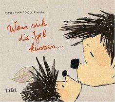Wenn sich die Igel küssen...: Amazon.de: Birgit Fuchs: Bücher