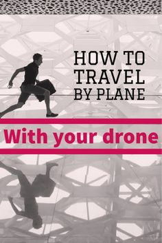 how to travel by plabe with your drone  pin this post