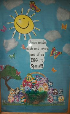 Jesus made us Egg- tra special bulletin board! Each egg is personalized!!! #spring#easter#egg# Easter!