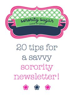 considering publishing a chapter newsletter? check out these sorority sugar TIPS! <3 BLOG LINK: http://sororitysugar.tumblr.com/post/41062144988/tips-for-a-savvy-sorority-newsletter#notes