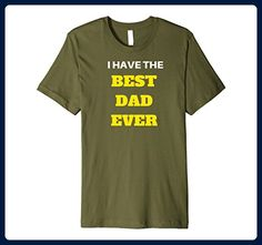 Mens I Have The Best Dad Ever Tees Shirts Large Olive - Relatives and family shirts (*Amazon Partner-Link)