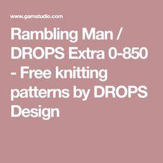 Rambling Man / DROPS Extra 0-850 - Free knitting patterns by DROPS Design