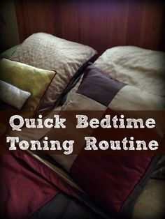 If you run out of time during the day to fit in toning exercise then try this quick before bedtime toning routine.