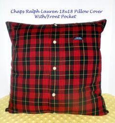 18 x 18 Upcycled Ralph Lauren shirt to pillow cover. Ralph Lauren Chaps red and black plaid pillow cover. Has front pocket intact.