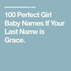 100 Perfect Girl Baby Names If Your Last Name Is Grace