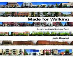 Made for Walking: Density and Neighborhood Form Built Environment, School Architecture, Urban Planning, Climate Change, North America, The Neighbourhood, To Go, Walking