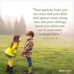 Memories between siblings are often some of the most precious. - Julie Ryan Evans