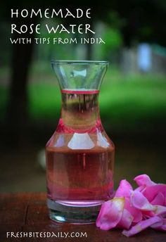 Make your own rose water with these tips from India (I know you've wondered how...)