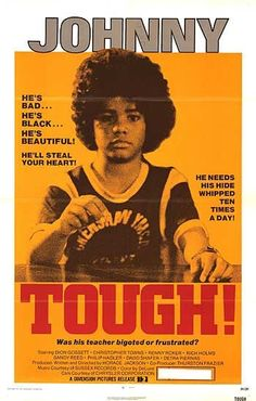 Johnny Tough {1974} Tough is a 1974 blaxploitation film about a young teenager who rebels against authority. It was also known as Johnny Tough. The film is a homage to The 400 Blows.