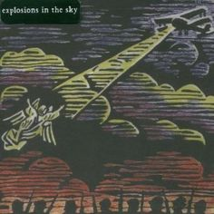 Explosions In The Sky - Those Who Tell the Truth Shall Die, Those Who Tell the Truth Shall Live Forever