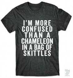 I am so Confused is a custom made funny top quality sarcastic t-shirt that is great for gift giving or just a little laugh for yourself - Awsome Shirts - Ideas of Awsome Shirts - I am more confused custom t-shirt Funny Shirt Sayings, Sarcastic Shirts, Funny Tee Shirts, T Shirts With Sayings, Cute Shirts, Funny Quotes, Girl Shirts, Funny Humor, T Shirt Quotes