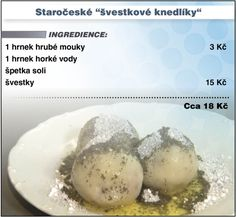 """Levně a chutně - Recept na Staročeské """"švestkové knedlíky"""" Snack Recipes, Cooking Recipes, Snacks, Czech Recipes, Dumplings, Menu, Breakfast, Czech Food, Rainbow"""