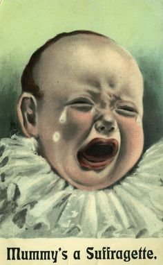 In anti-suffrage postcards, babies were usually crying for their absent mothers, or the women were depicted as whining babies. Palczewski, Catherine H. Postcard Archive. University of Northern Iowa. Cedar Falls, IA.