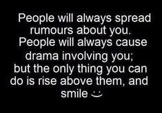 spreading rumor quotes and pics | People will always spread rumours about you . | Quotes and Sayings
