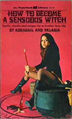 """""""How To Become A Sensuous Witch."""" Abragail and Valaria. 1971. OMG I LOVE THIS!!! WANT!"""