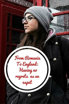 The First Piece Published For Enchanted Serendipity's Expat Series. From Romania to England. Read Danielle's Expat Story here Travel Advice, Travel Tips, Study Abroad, Places Around The World, Serendipity, Regrets, Romania, Enchanted, Travel Inspiration