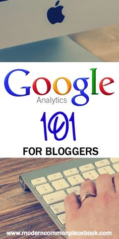 My Favorite Tricks for Google Analytics - Google Analytics 101 for Bloggers - Everything you ever wanted to know! www.moderncommonplacebook.com