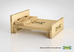 Ikea: Sales up to 40%. You can get more.  Advertising Agency: AUGE HEADQUARTER, Milan, Italy.