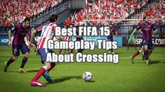 Best FIFA 15 Gameplay Tips About Crossing - fifacoinsfut.org