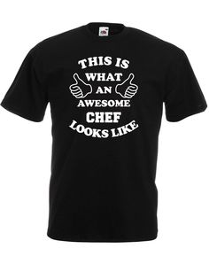 This Is What An Awesome Chef Looks Like, Mens Printed T-Shirt