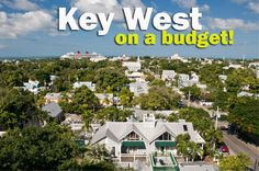 You CAN do Key West on a budget! You CAN do Key West on a  budget! http://partyinkeywest.blogspot.com/2014/07/5-top-ways-to-do-key-west-on-budget.html http://partyinkeywest.blogspot.com/2014/07/5-top-ways-to-do-key-west-on-budget.html