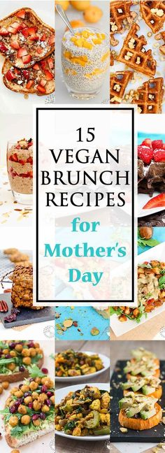 Vegan Brunch Recipes for Mother's Day #vegan #glutenfree | Vegetarian Gastronomy | http://www.VegetarianGastronomy.com