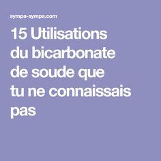 15Utilisations dubicarbonate desoude que tuneconnaissais pas