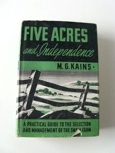 Five Acres and Independence farming back to earth by mudintheUSA, $22.50