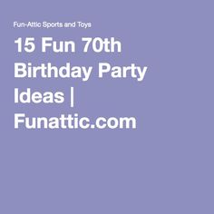 15 Fun 70th Birthday Party Ideas | Looking for some great birthday party ideas for that special someone turning 70? Look no further. This list of 15 is sure to have people making memories and having fun. Throw the honoree the birthday party they deserve with these birthday party ideas.