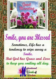 Smile, you are blessed. Good Morning good morning good morning quotes good morning sayings good morning blessings good morning image quotes you are blessed Good Morning Motivation, Good Morning Friends Quotes, Good Morning Image Quotes, Good Morning Beautiful Quotes, Good Day Quotes, Good Morning Inspirational Quotes, Good Morning Picture, Good Morning Flowers, Morning Images