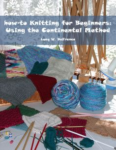 Knitting Basic Purl Stitch Continental Method : 1000+ images about CONTINENTAL KNITTING on Pinterest Knitting for beginners...