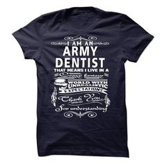 I am an Army Dentist T Shirts, Hoodies. Check price ==► https://www.sunfrog.com/LifeStyle/I-am-an-Army-Dentist-18482997-Guys.html?41382 $23