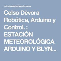Celso Dèvora Robótica, Arduino y Control. : ESTACIÓN METEOROLÓGICA ARDUINO Y BLYNK (PARTE 2)