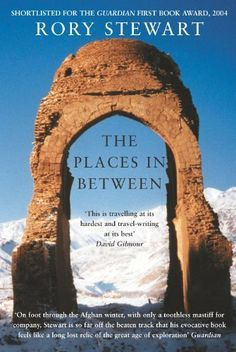 The Places In Between by Rory Stewart. $8.38. Author: Rory Stewart. 340 pages. Publisher: Picador; 2 edition (September 18, 2009)