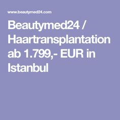 Beautymed24 / Haartransplantation ab 1.799,- EUR in Istanbul