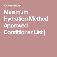 Maximum Hydration Method Approved Conditioner List |