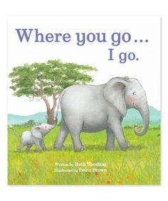 Loving this Where You Go... I Go Hardcover on #zulily! #zulilyfinds