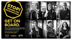 Helsinki Region Transport (HSL) and the Finnish League for Human Rights: 'The Discrimination Stops Here' –campaign   The campaign that became a major national talking point for the fight against discrimination