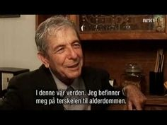 """TV-program from NRK (The Norwegian Broadcasting Corporation), 2006. Part 1 of 3. Cohen is interviewed in his home in Montreal by the Norwegian reporter Helle Vaagland. The occasion for the interview is the recent publishing of Cohen's book, """"The Book of Longing"""". Intro in Norwegian, then English dialogue with Norwegian subtitles. Total time: 29 min."""
