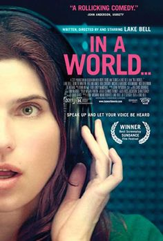 In a World… (2013) - Lake Bell wrote the script and directed the movie as well as played the main character.