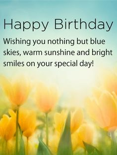 Send Free Happy Birthday Wishes Cards to Loved Ones on Birthday & Greeting Cards by Davia. It's free, and you also can use your own customized birthday calendar and birthday reminders. Birthday Wishes For A Friend Messages, Happy Birthday Wishes For A Friend, Best Birthday Wishes, Happy Birthday Sister, Happy Birthday Funny, Happy Birthday Quotes, Happy Birthday Cards, Card Birthday, Happy Birthday Special Person