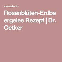 Rosenblüten-Erdbeergelee Rezept   Dr. Oetker