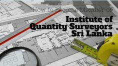 Become Member of Institute of Quantity Surveyors Sri Lanka (IQSSL) - Sri Lanka Course Engineering Courses, Sri Lanka, Acting, How To Become, Education, Educational Illustrations, Learning, Smoke, Onderwijs