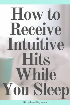 receive intuitive hits, intuition, sleep, dream interpretation, clairvoyance, reiki, energy healing, reiki healing, insomnia, dream state, aha moments