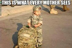"This is how every mother feels as her son/her ""little boy"" goes away to fight for our freedom."