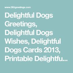Free printable cards invitation templates greetings island delightful dogs greetings delightful dogs wishes delightful dogs cards 2013 printable delightful dogs m4hsunfo