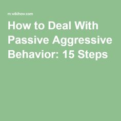 How To Change My Passive Aggressive Behavior