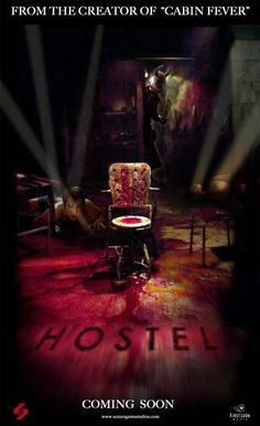 Hostel 1 and 2 Eli Roth is amazing